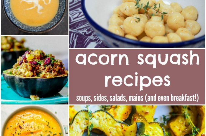 acorn squash recipes - soups, sides, salads, mains and even breakfast!