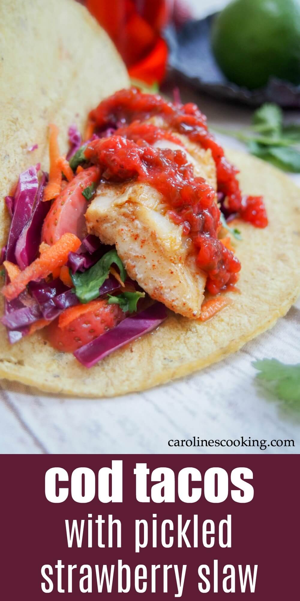 These cod tacos are not your average fish tacos. The fish has some of your more typical seasoning, but there's some added zing from the tasty pickled strawberry slaw and strawberry-jalapeno sauce. An easy, colorful and fresh-tasting meal. #strawberry #fishtaco #cod #pickledstrawberry